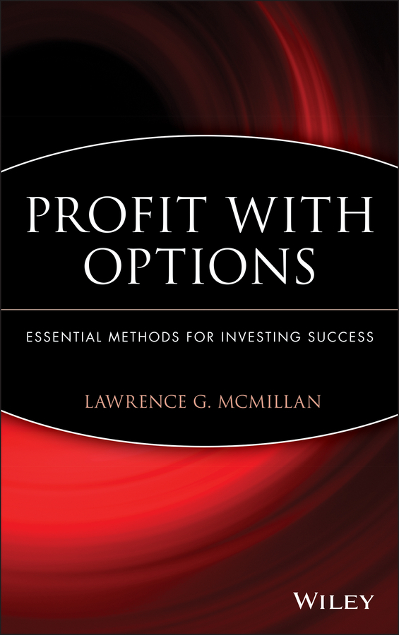 Lawrence McMillan G. Profit With Options. Essential Methods for Investing Success marion brach a real options in practice