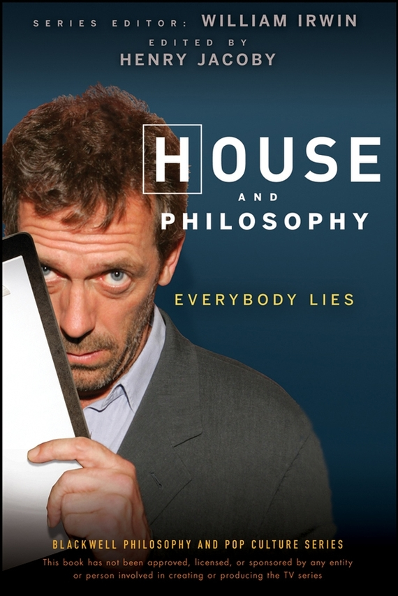 William Irwin House and Philosophy. Everybody Lies
