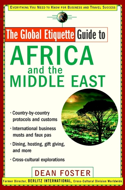 Dean Foster The Global Etiquette Guide to Africa and the Middle East. Everything You Need to Know for Business and Travel Success oudiniao sports and leisure shoes