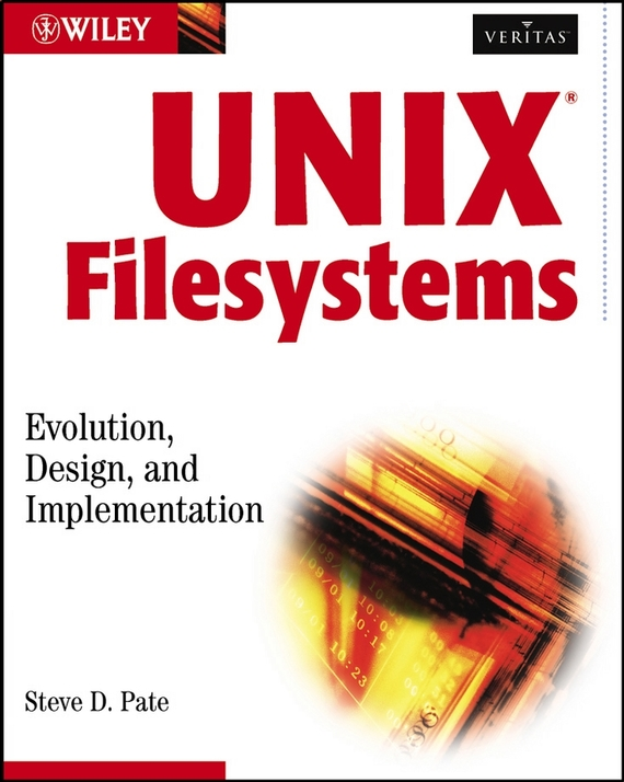 Steve Pate D. UNIX Filesystems. Evolution, Design, and Implementation unix for dummies qr 2e