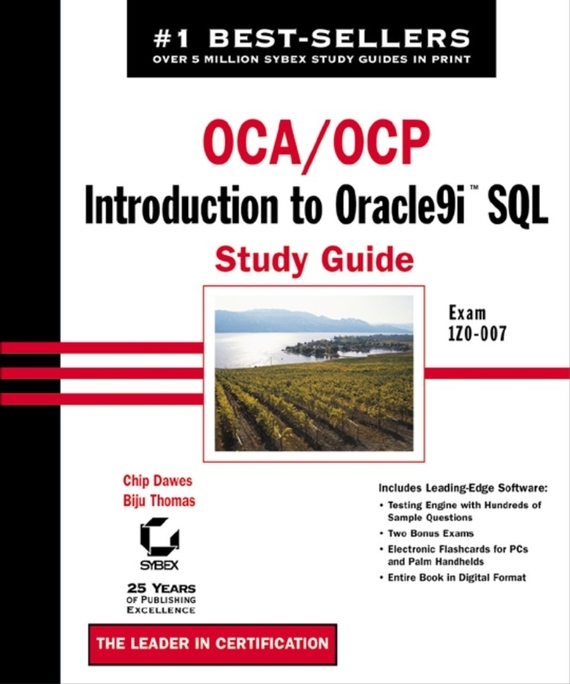 Biju  Thomas OCA / OCP: Introduction to Oracle9i SQL Study Guide. Exam 1Z0-007 thomas bulkowski n visual guide to chart patterns enhanced edition