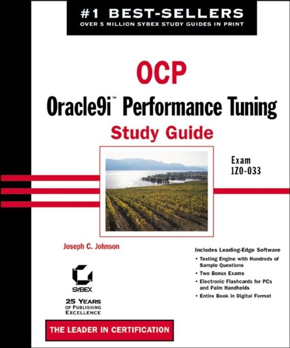Joseph Johnson C. OCP: Oracle9i Performance Tuning Study Guide. Exam 1Z0-033