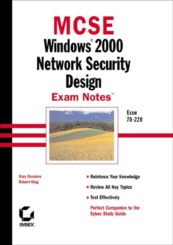 MCSE Windows 2000 Network Security Design Exam Notes. Exam 70-220