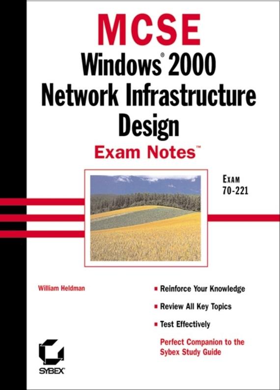 MCSE Windows 2000 Network Infrastructure Design Exam Notes. Exam 70-221