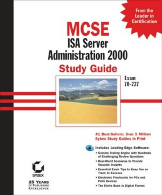 William  Heldman MCSE ISA Server 2000 Administration Study Guide. Exam 70-227 kim heldman pmp project management professional exam review guide
