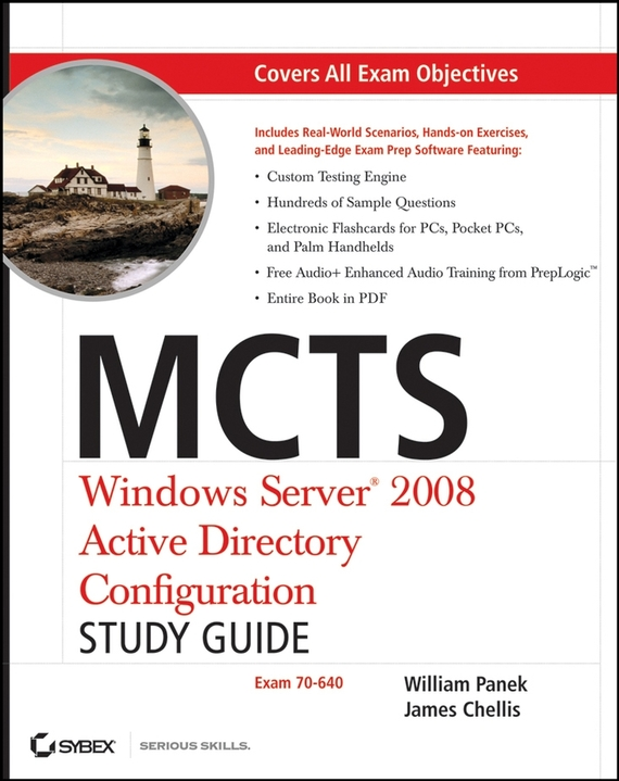 William  Panek. MCTS Windows Server 2008 Active Directory Configuration Study Guide. Exam 70-640