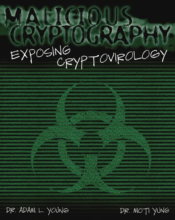 Adam Young Malicious Cryptography. Exposing Cryptovirology lynn batten margaret public key cryptography applications and attacks
