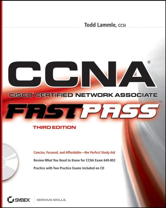 CCNA: Cisco Certified Network Associate. Fast Pass