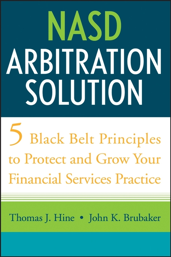 Thomas Hine J. NASD Arbitration Solution. Five Black Belt Principles to Protect and Grow Your Financial Services Practice ittelson thomas financial statements