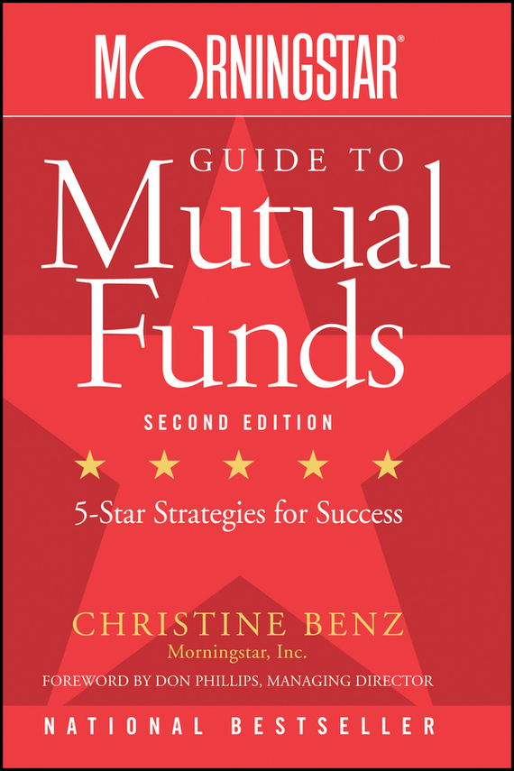 Christine  Benz Morningstar Guide to Mutual Funds. Five-Star Strategies for Success julia peters tang pivot points five decisions every successful leader must make