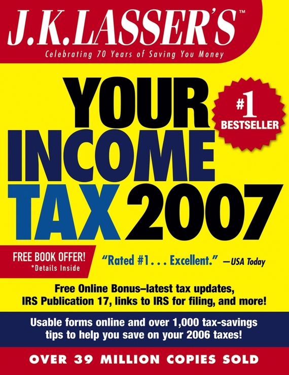 J.K. Institute Lasser J.K. Lasser's Your Income Tax 2007. For Preparing Your 2006 Tax Return купить