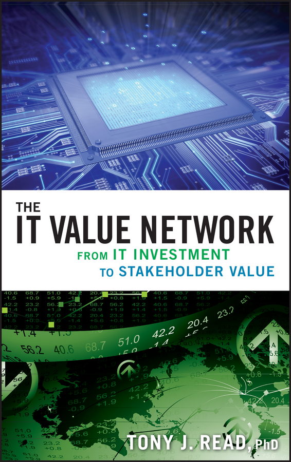 Tony Read J. The IT Value Network. From IT Investment to Stakeholder Value corporate governance and firm value