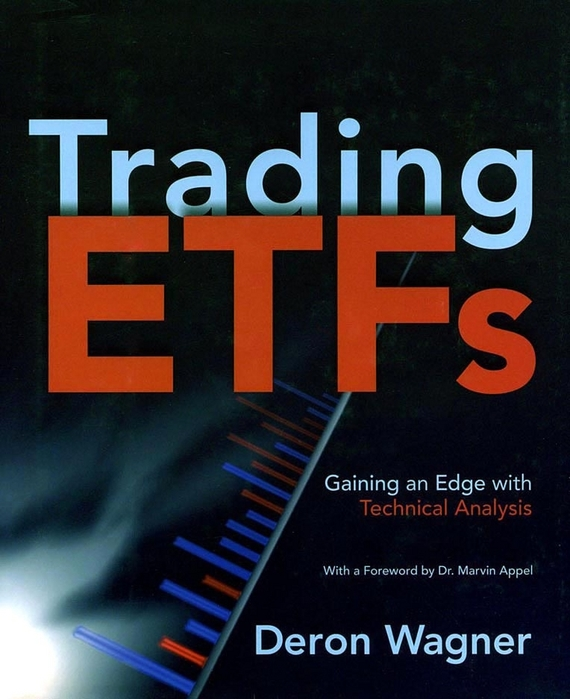 Deron Wagner Trading ETFs. Gaining an Edge with Technical Analysis david abner j visual guide to etfs