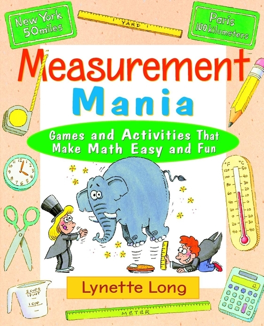 Lynette  Long Measurement Mania. Games and Activities That Make Math Easy and Fun erin muschla teaching the common core math standards with hands on activities grades k 2