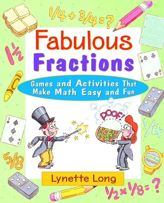 Fabulous Fractions. Games and Activities That Make Math Easy and Fun