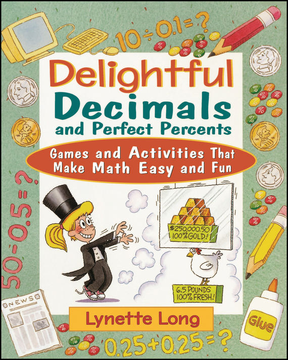 Lynette Long Delightful Decimals and Perfect Percents. Games and Activities That Make Math Easy and Fun newest wooden counting math toys number sticks fridge magnet mathematics early learn educational kids baby gifts
