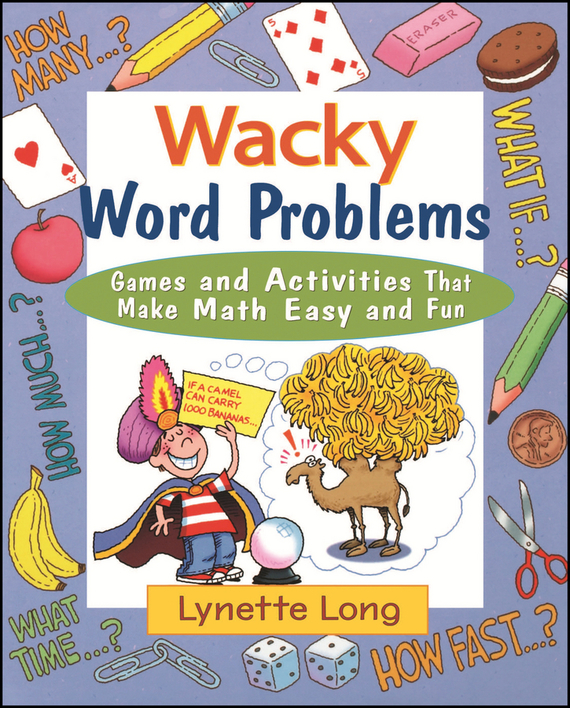 Lynette Long Wacky Word Problems. Games and Activities That Make Math Easy and Fun go games word search