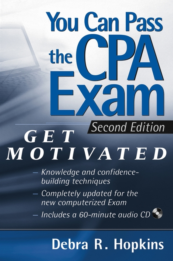 Debra Hopkins R. You Can Pass the CPA Exam. Get Motivated! bruce hopkins r the bruce r hopkins nonprofit law library essential questions and answers