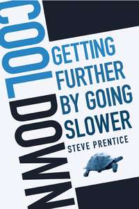 Steve  Prentice - Cool Down. Getting Further by Going Slower