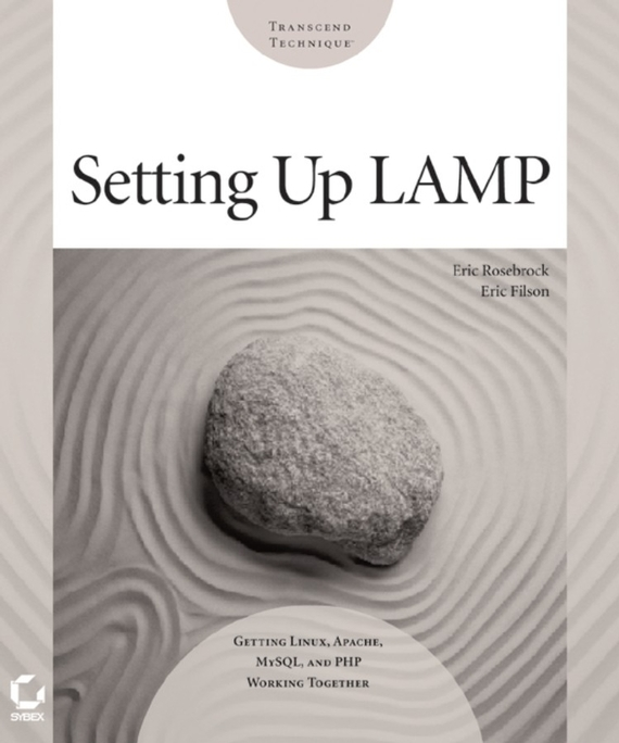 Eric  Rosebrock Setting up LAMP. Getting Linux, Apache, MySQL, and PHP Working Together lamp(php)程序设计(附cd rom光盘1张)