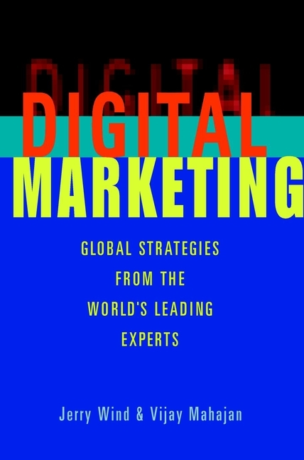 Vijay  Mahajan Digital Marketing. Global Strategies from the World's Leading Experts marketing strategies and performance of agricultural marketing firms