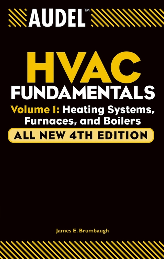 James Brumbaugh E. Audel HVAC Fundamentals, Volume 1. Heating Systems, Furnaces and Boilers culinary calculations