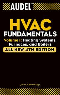 James Brumbaugh E. - Audel HVAC Fundamentals, Volume 1. Heating Systems, Furnaces and Boilers