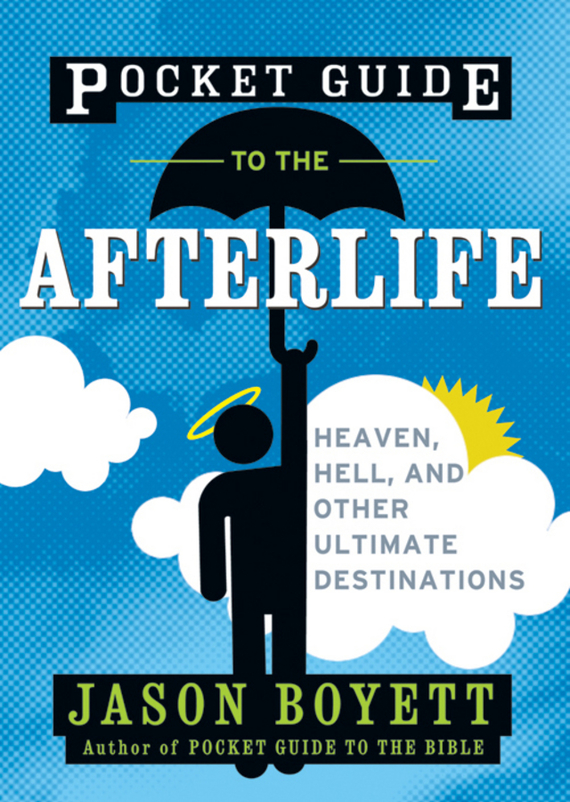 Jason  Boyett Pocket Guide to the Afterlife. Heaven, Hell, and Other Ultimate Destinations the road to hell cd