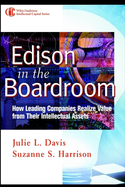 Suzanne Harrison S. Edison in the Boardroom. How Leading Companies Realize Value from Their Intellectual Assets suzanne kasler timeless style