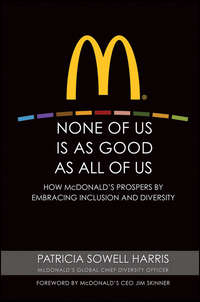 Patricia Harris Sowell - None of Us is As Good As All of Us. How McDonald's Prospers by Embracing Inclusion and Diversity