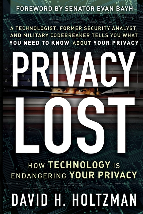David Holtzman H. Privacy Lost. How Technology Is Endangering Your Privacy ISBN: 9780787994587 privacy and practicality of identity management systems