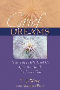 Ann Price Back - Grief Dreams. How They Help Us Heal After the Death of a Loved One