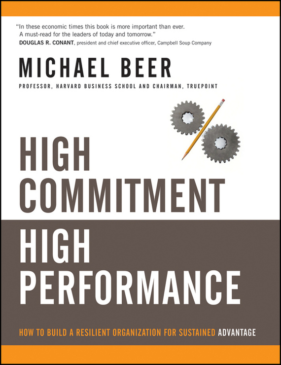 Michael Beer High Commitment High Performance. How to Build A Resilient Organization for Sustained Advantage business and ethics in a country with political socio economic crisis