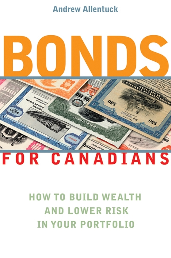 Andrew  Allentuck Bonds for Canadians. How to Build Wealth and Lower Risk in Your Portfolio cynthia payne diabetes cookbook for canadians for dummies