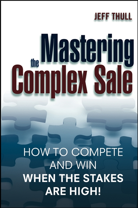 Jeff Thull Mastering the Complex Sale. How to Compete and Win When the Stakes are High! 2016 hot sale high quality practical table tool 18 sets repair kit watch set hours down the lower bottle opener belt