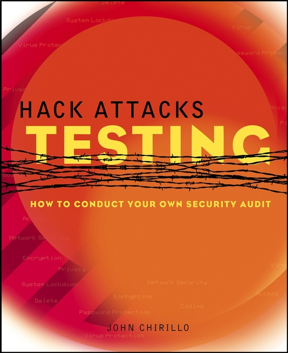 John Chirillo Hack Attacks Testing. How to Conduct Your Own Security Audit scorpions – born to touch your feelings best of rock ballads cd