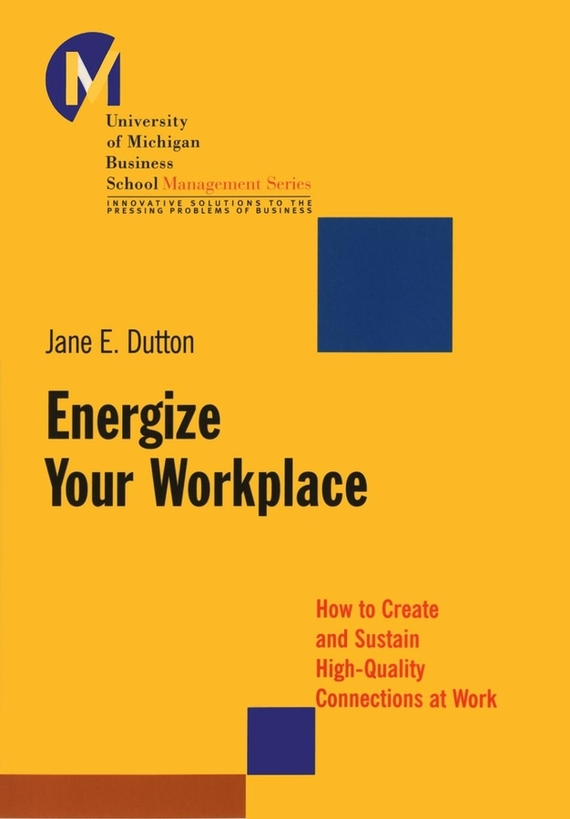 Jane Dutton E. Energize Your Workplace. How to Create and Sustain High-Quality Connections at Work 500 to 500pa micro differential pressure gauge high te2000