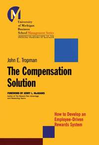 John Tropman E. - The Compensation Solution. How to Develop an Employee-Driven Rewards System