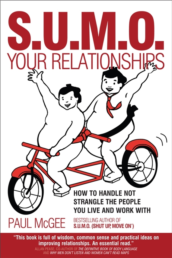Paul McGee SUMO Your Relationships. How to handle not strangle the people you live and work with seven days of you