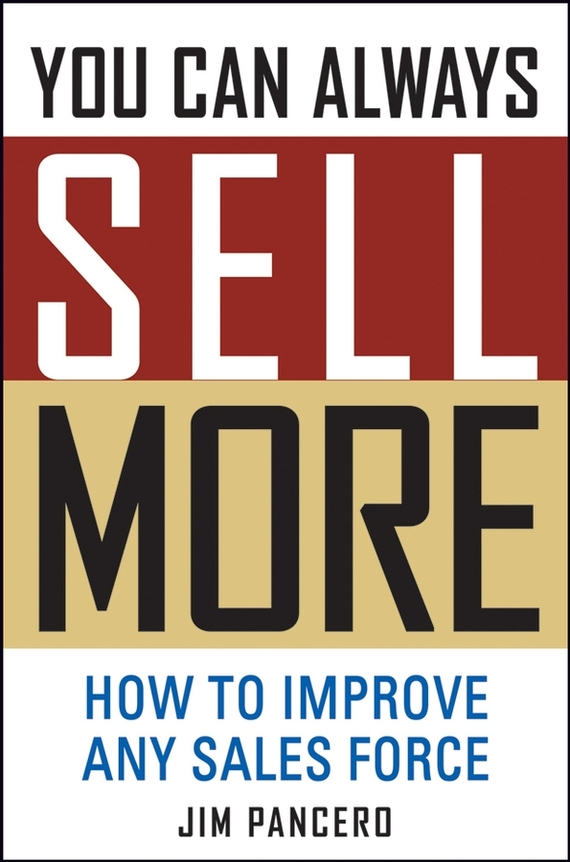 Jim Pancero You Can Always Sell More. How to Improve Any Sales Force restoring layered landscapes