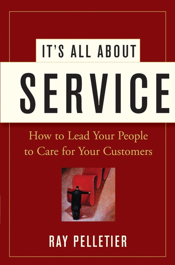 Фото - Ray Pelletier It's All About Service. How to Lead Your People to Care for Your Customers agent based snort in distributed environment