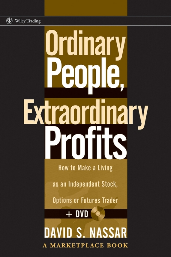 David Nassar S. Ordinary People, Extraordinary Profits. How to Make a Living as an Independent Stock, Options, and Futures Trader david booth display advertising an hour a day