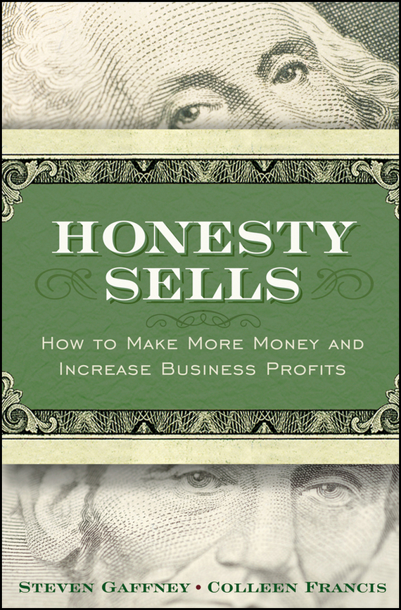 Steven  Gaffney Honesty Sells. How To Make More Money and Increase Business Profits steven heston l  the heston model and