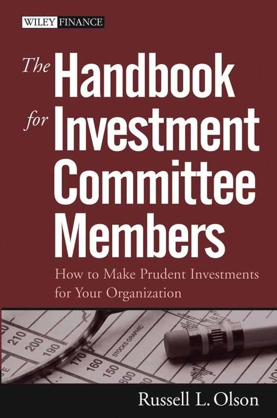 Russell Olson L. The Handbook for Investment Committee Members. How to Make Prudent Investments for Your Organization ISBN: 9780471724971 information management in diplomatic missions