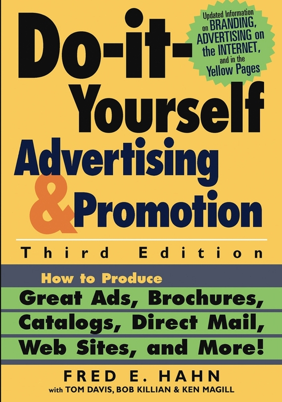 Fred Hahn E. Do-It-Yourself Advertising and Promotion. How to Produce Great Ads, Brochures, Catalogs, Direct Mail, Web Sites, and More! alexander mishkin how to stay young it