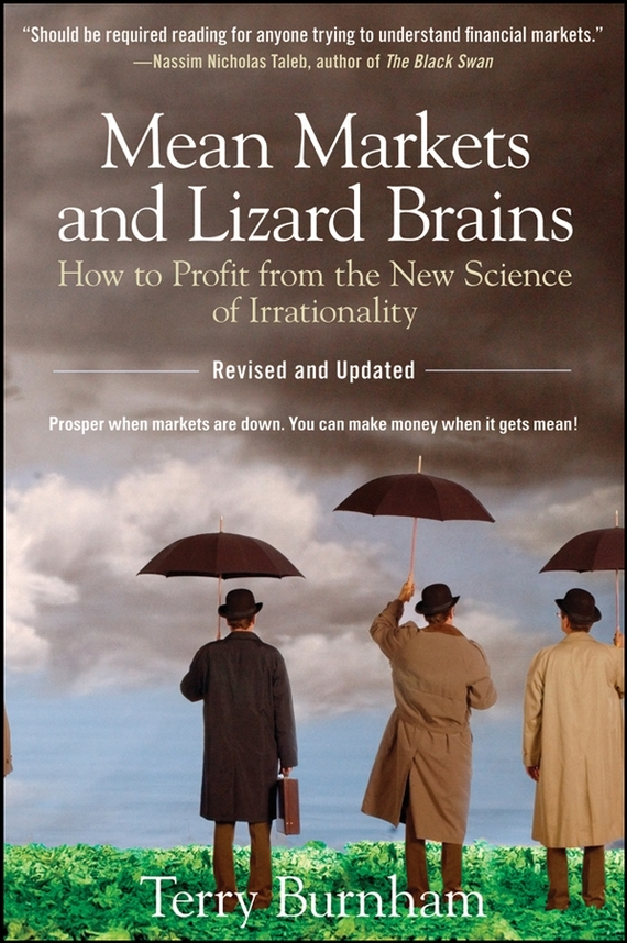 Terry  Burnham Mean Markets and Lizard Brains. How to Profit from the New Science of Irrationality pierino ursone how to calculate options prices and their greeks exploring the black scholes model from delta to vega