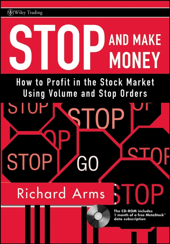Richard Arms W. Stop and Make Money. How To Profit in the Stock Market Using Volume and Stop Orders new in stock lda10 24s12
