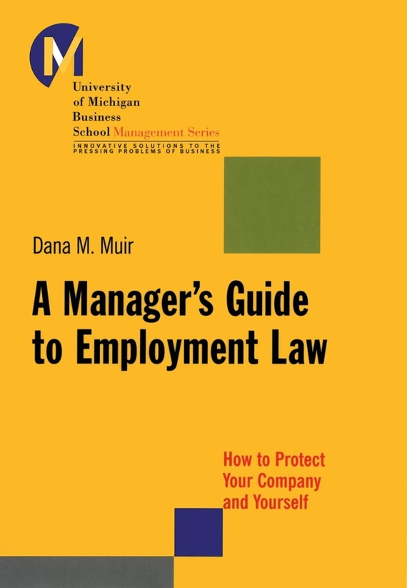 Dana Muir M. A Manager's Guide to Employment Law. How to Protect Your Company and Yourself women managers and their subordinates