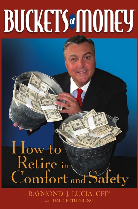 Raymond Lucia J. Buckets of Money. How to Retire in Comfort and Safety how to plan a wedding for a royal spy
