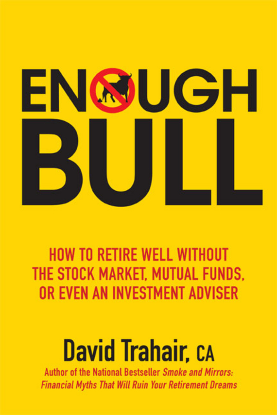 David  Trahair Enough Bull. How to Retire Well without the Stock Market, Mutual Funds, or Even an Investment Advisor how to read an english garden